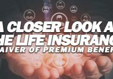 Life-A-Closer-Look-at-the-Life-Insurance-Waiver-of-Premium-Benefit_